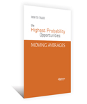 How to Trade the Highest Probability Opportunities: Moving Averages