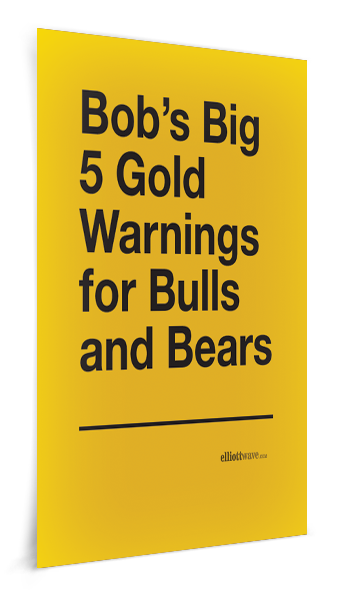 Bob Prechter's Big 5 Gold Warnings