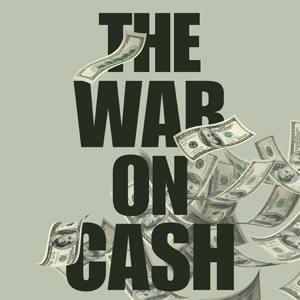 War on Cash